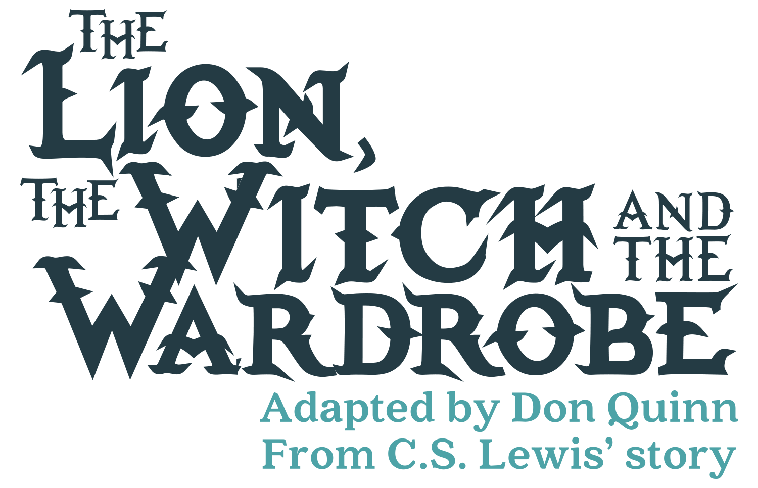 The Lion, the Witch, and the Wardrobe adapted by Don Quinn from C.S. Lewis' story