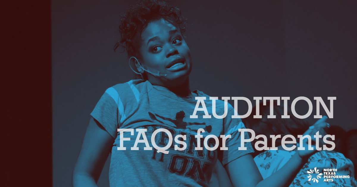 audition faqs for parents north texas performing arts ntpa