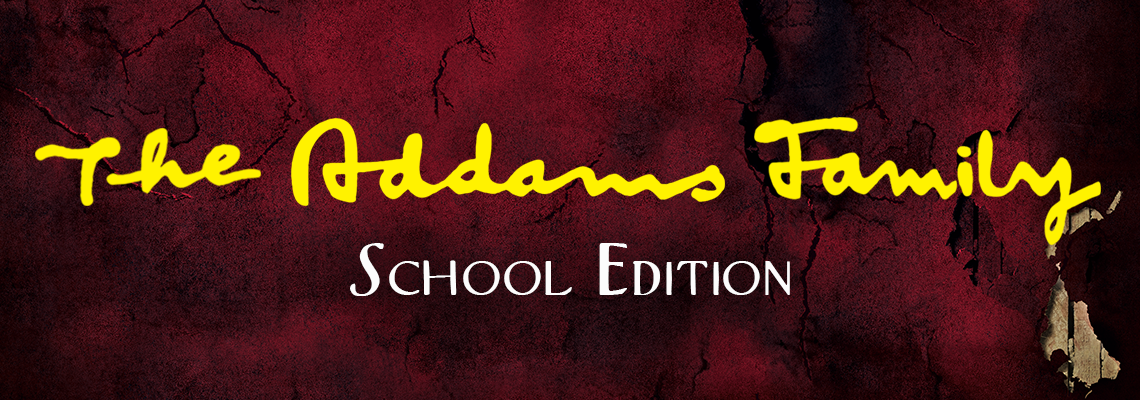 The Addams Family School Edition presented by NTPA