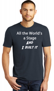 All the World's a Stage and I Built It - NTPA Stage Build Tee