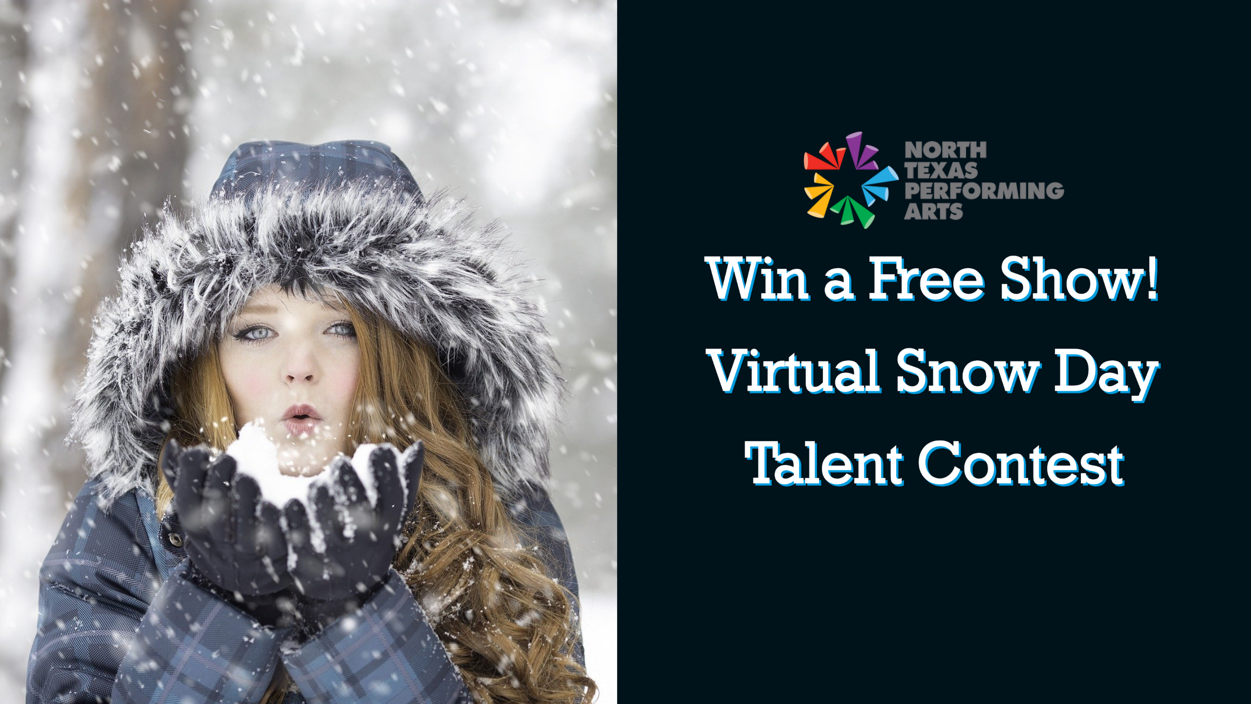 Win a free show! Virtual Snow Day Talent Contest